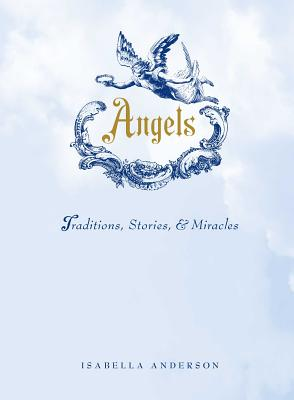 Image for Angels: Traditions, Stories, and Miracles