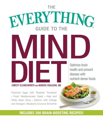 Image for The Everything Guide to the MIND Diet: Optimize Brain Health and Prevent Disease with Nutrient-dense Foods