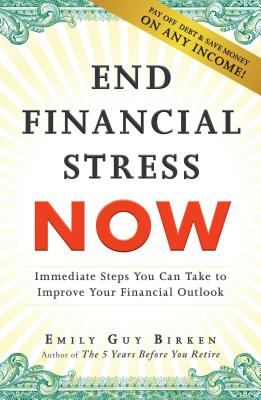 Image for End Financial Stress Now: Immediate Steps You Can Take to Improve Your Financial Outlook