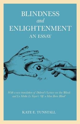 Image for Blindness and Enlightenment: An Essay: With a new translation of Diderot's 'Letter on the Blind' and La Mothe Le Vayer's 'Of a Man Born Blind'