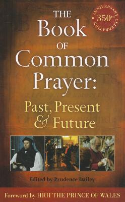 The Book of Common Prayer: Past, Present and Future: A 350th Anniversary Celebration, Prudence Dailey