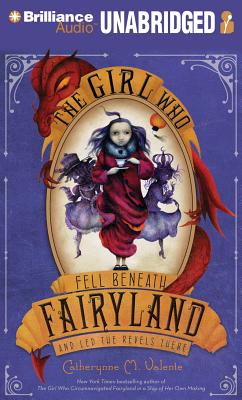 The Girl Who Fell Beneath Fairyland and Led the Revels There, Valente, Catherynne M. &  S.J. Tucker