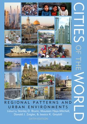 Image for Cities Of The World: Regional Patterns And Urban Environments