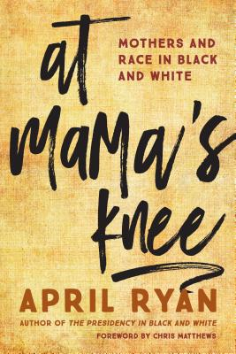 Image for At Mama's Knee: Mothers and Race in Black and White