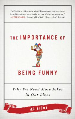 Image for Importance of Being Funny: Why We Need More Jokes in Our Lives