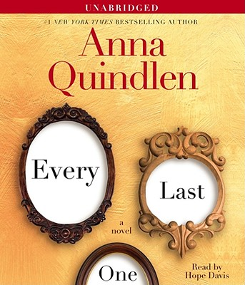 Every Last One [Audiobook, Unabridged] [Audio CD], Anna Quindlen (Author), Hope Davis (Reader)