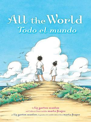 "All the World/ Todo el Mundo, ""Scanlon, Garton, Liz"""