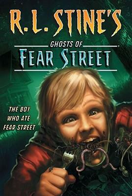 "The Boy Who Ate Fear Street (R.L. Stine's Ghosts of Fear Street), ""Stine, R.L."""