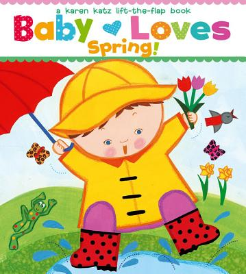 "Baby Loves Spring!: A Karen Katz Lift-the-Flap Book (Karen Katz Lift-the-Flap Books), ""Katz, Karen"""