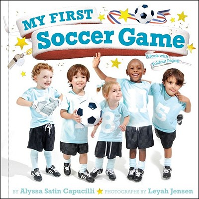 "My First Soccer Game: A Book with Foldout Pages, ""Capucilli, Alyssa Satin"""