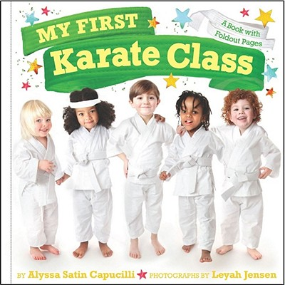"My First Karate Class: A Book with Foldout Pages, ""Capucilli, Alyssa Satin"""