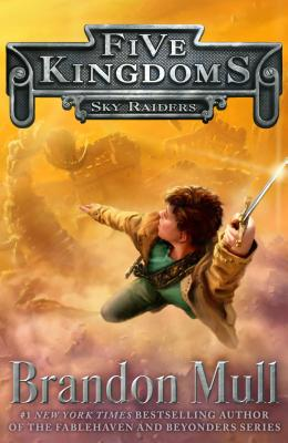 Sky Raiders (Five Kingdoms), Brandon Mull