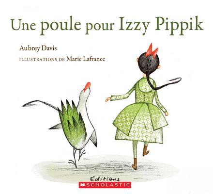 Image for Une poule pour Izzy Pippik