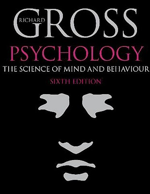 Psychology: The Science of Mind and Behaviour, 6th edition, Gross, Richard