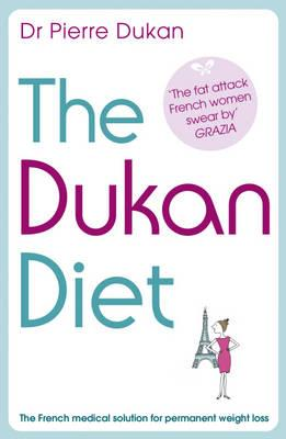 """The Dukan Diet: The French Medical Solution for Permanent Weight Loss, """"Dukan, Pierre"""""""