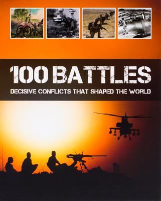 Image for 100 Battles That Shaped the World (Military Pockt Guide)