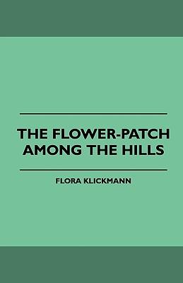 The Flower-Patch Among the Hills, Klickmann, Flora