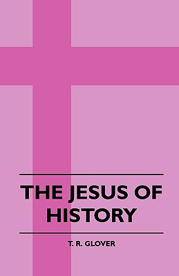 The Jesus of History, Glover, T. R.