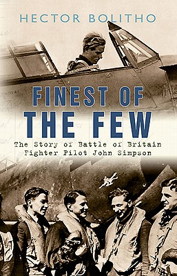 Image for Finest of the Few: The Story of Battle of Britain Fighter Pilot John Simpson