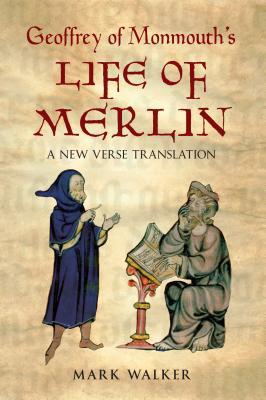 GEOFFREY OF MONMOUTH'S LIFE OF MERLIN, Mark Walker