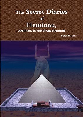 The Secret Diaries of Hemiunu, Architect of the Great Pyramid, Hitchins, Derek
