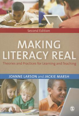 Image for Making Literacy Real: Theories and Practices for Learning and Teaching