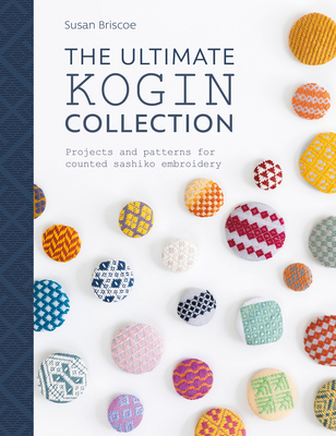 Image for The Ultimate Kogin Collection: Projects and Patterns for Counted Sashiko Embroidery