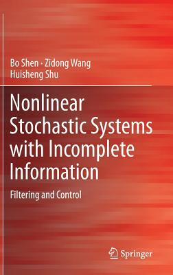 Image for Nonlinear Stochastic Systems with Incomplete Information: Filtering and Control
