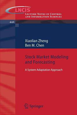 Image for Stock Market Modeling and Forecasting: A System Adaptation Approach (Lecture Notes in Control and Information Sciences)