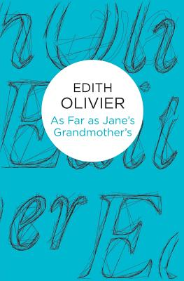 As Far as Jane's Grandmother's, Olivier, Edith