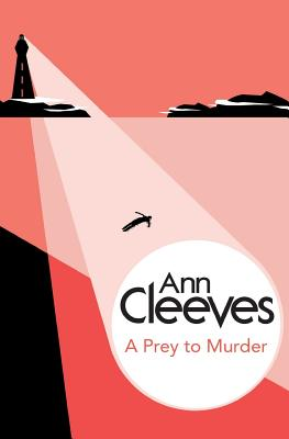 A Prey to Murder (George and Molly Palmer-Jones), Cleeves, Ann