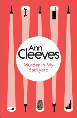 Murder in My Backyard (Inspector Ramsay), Cleeves, Ann