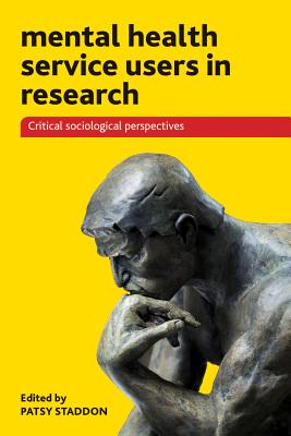 Image for Mental Health Service Users in Research: Critical Sociological Perspectives