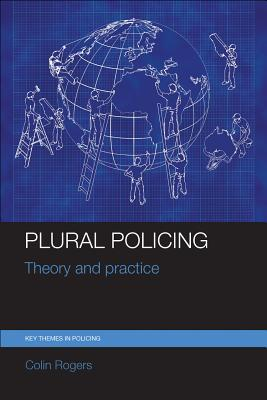Image for Plural Policing: Theory and Practice