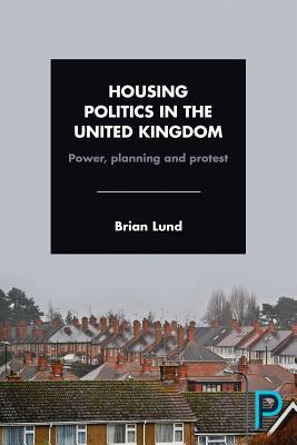 Image for Housing Politics in the United Kingdom: Power, Planning and Protest