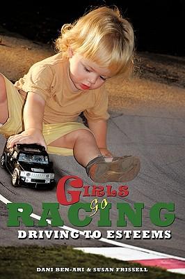 Girls Go Racing: Driving to Esteems, Ben-Ari, Dani