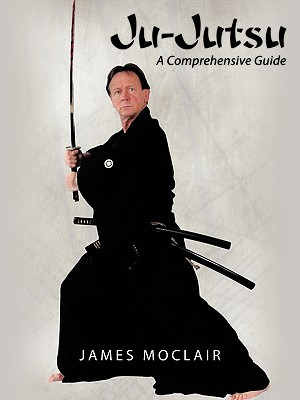 Ju-Jutsu: A Comprehensive Guide, Moclair, James