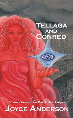 Tellaga and Conred: A Fable for Grownup Kids, Anderson, Joyce