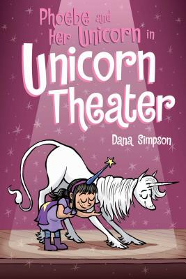 Image for Phoebe and Her Unicorn in Unicorn Theater (Phoebe and Her Unicorn Series Book 8) (Volume 8)