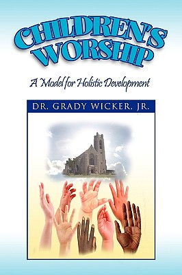 Children's Worship, Wicker, Dr. Grady Jr.
