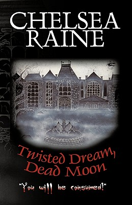Twisted Dream, Dead Moon, Chelsea Raine, Raine