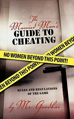 The Married Man's Guide to Cheating: Rules and Regulations of the Game, Mr. Goodbar