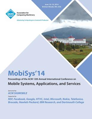 Mobisys 14 12th Annual International Conference on Mobile Systems, Applications and Services, Mobisys 14 Conference Committee
