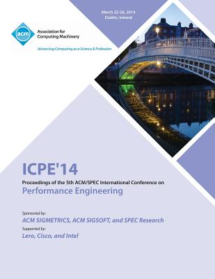 ICPE'14 Proceedings of the 5th ACM/SPEC International Conference on Performance Engineering, John Murphy; Klaus-Dieter Lange; Walter Binder; Jos� Merseguer
