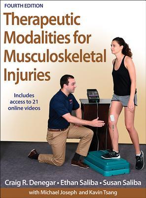 Therapeutic Modalities for Musculoskeletal Injuries-4th Edition With Online Video, Denegar, Craig; Saliba, Ethan; Saliba, Susan