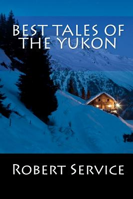 Best Tales of the Yukon, Service, Robert