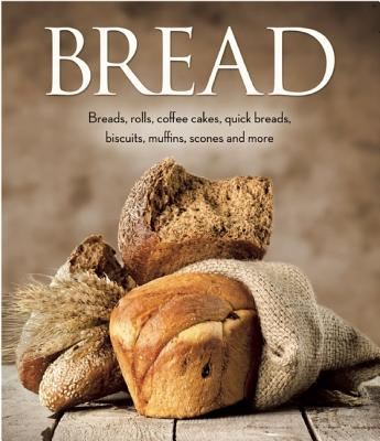 Image for Bread: Breads, rolls, coffee cakes, quick breads, biscuits, muffins, scones and more