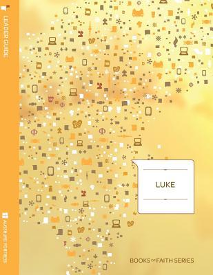 Luke Leader Guide: Books of Faith, Tiede, David L.