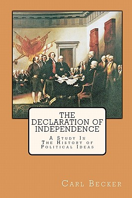 The Declaration of Independence: A Study In The History of Political Ideas, Carl Becker (Author), Joe Henry Mitchell (Cover Design)
