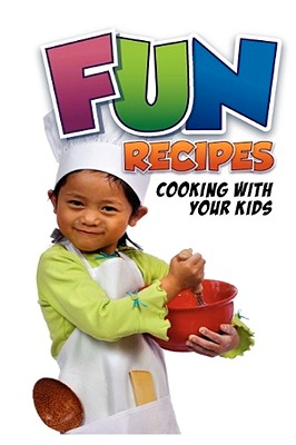 Fun Recipes, Cooking with your Kids, Rodgers, Charlotte